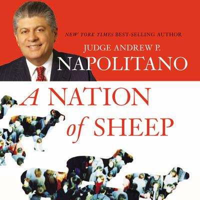 A Nation of Sheep Audiobook, by Andrew P. Napolitano