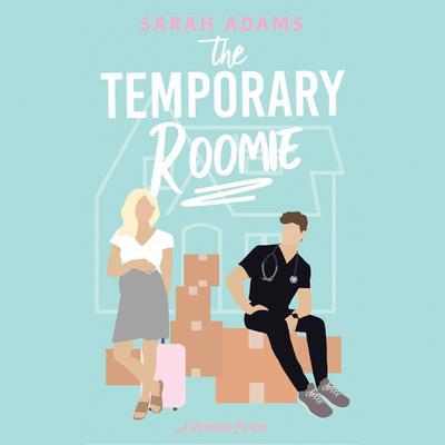 The Temporary Roomie Audiobook, by Sarah Adams