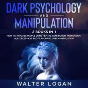 Dark Psychology and Manipulation: 2 Books in 1