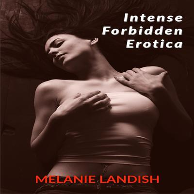 Intense Forbidden Erotica: Collection Of Explicit Taboo and Sex Bedtime Stories For Adults  Audiobook, by