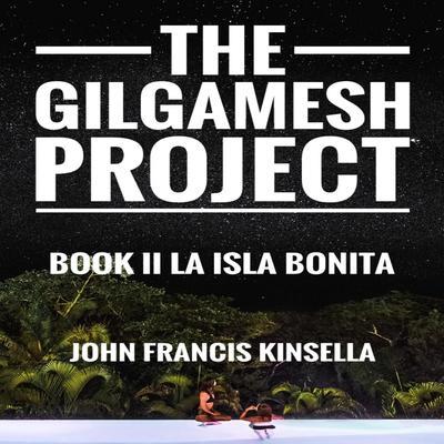 The Gilgamesh Project Audiobook, by John Francis Kinsella