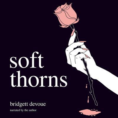 Soft Thorns Audiobook, by Bridgett Devoue