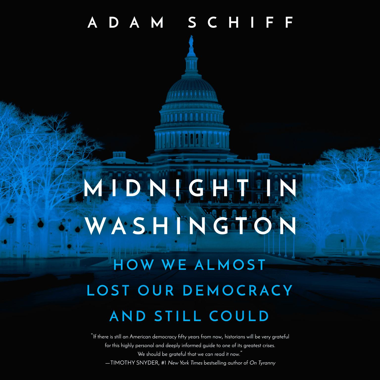 Midnight in Washington: How We Almost Lost Our Democracy and Still Could Audiobook, by Adam Schiff