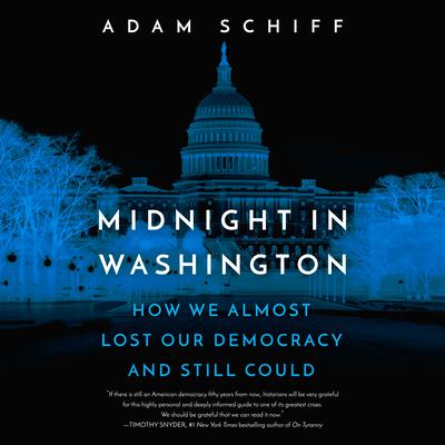 Midnight in Washington: How We Almost Lost Our Democracy and Still Could Audiobook, by
