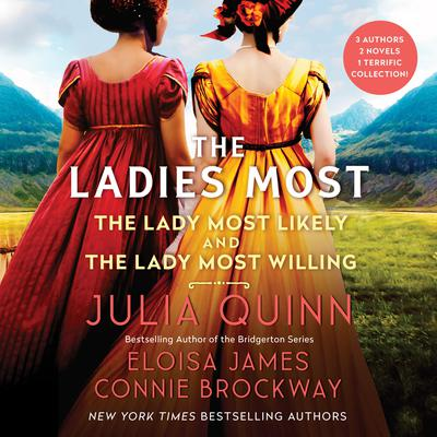 The Ladies Most...: The Collected Works: The Lady Most Likely/The Lady Most Willing Audiobook, by Julia Quinn