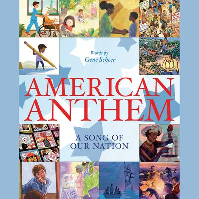 American Anthem: A Song of Our Nation Audiobook, by Gene Scheer