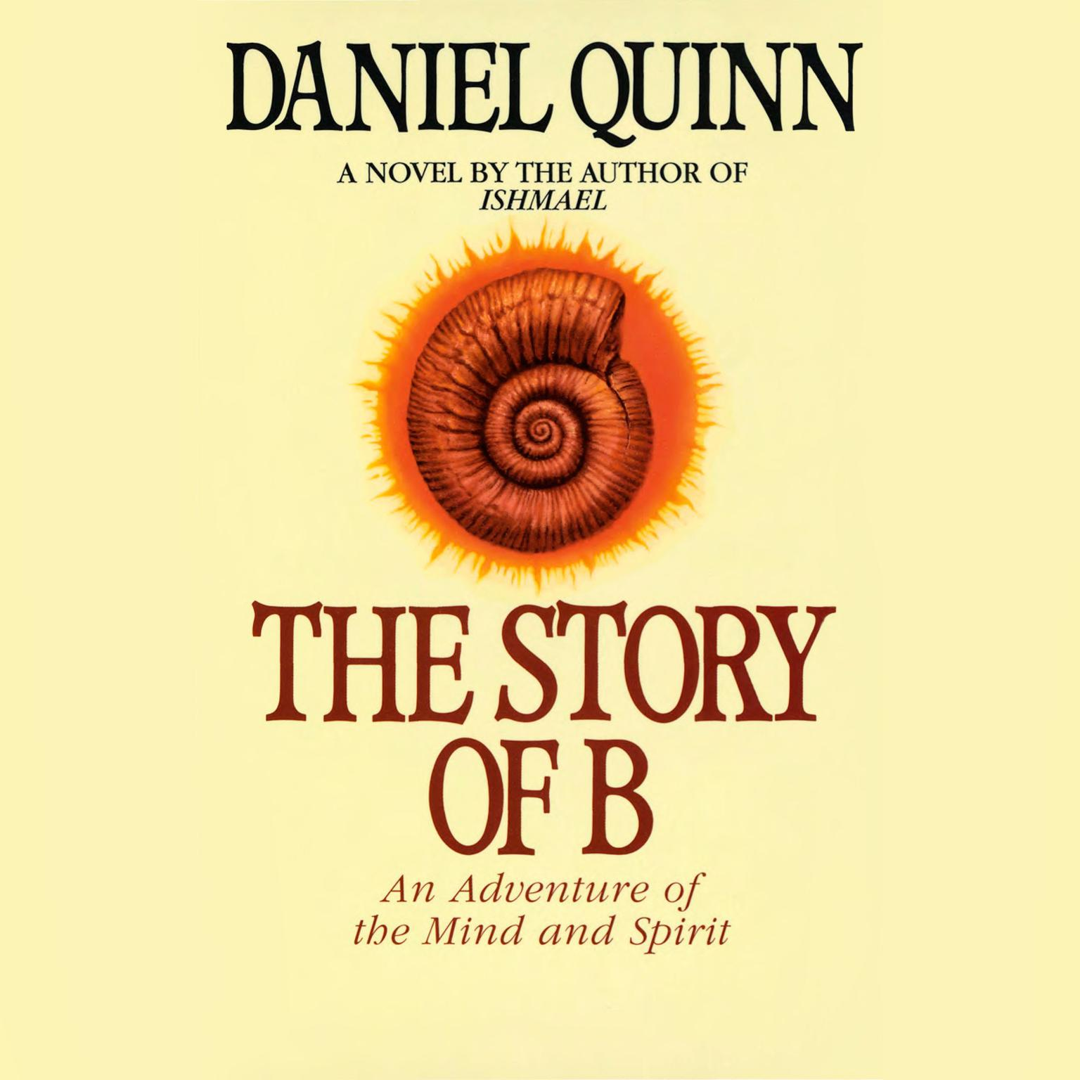 The Story of B Audiobook, by Daniel Quinn