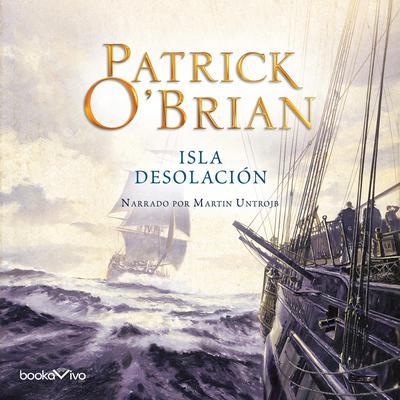 Isla Desolación (Desolation Island) Audiobook, by