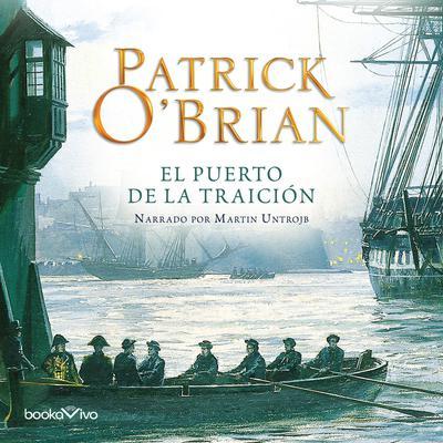 El Puerto de la Traicion (Treason's Harbour) Audiobook, by