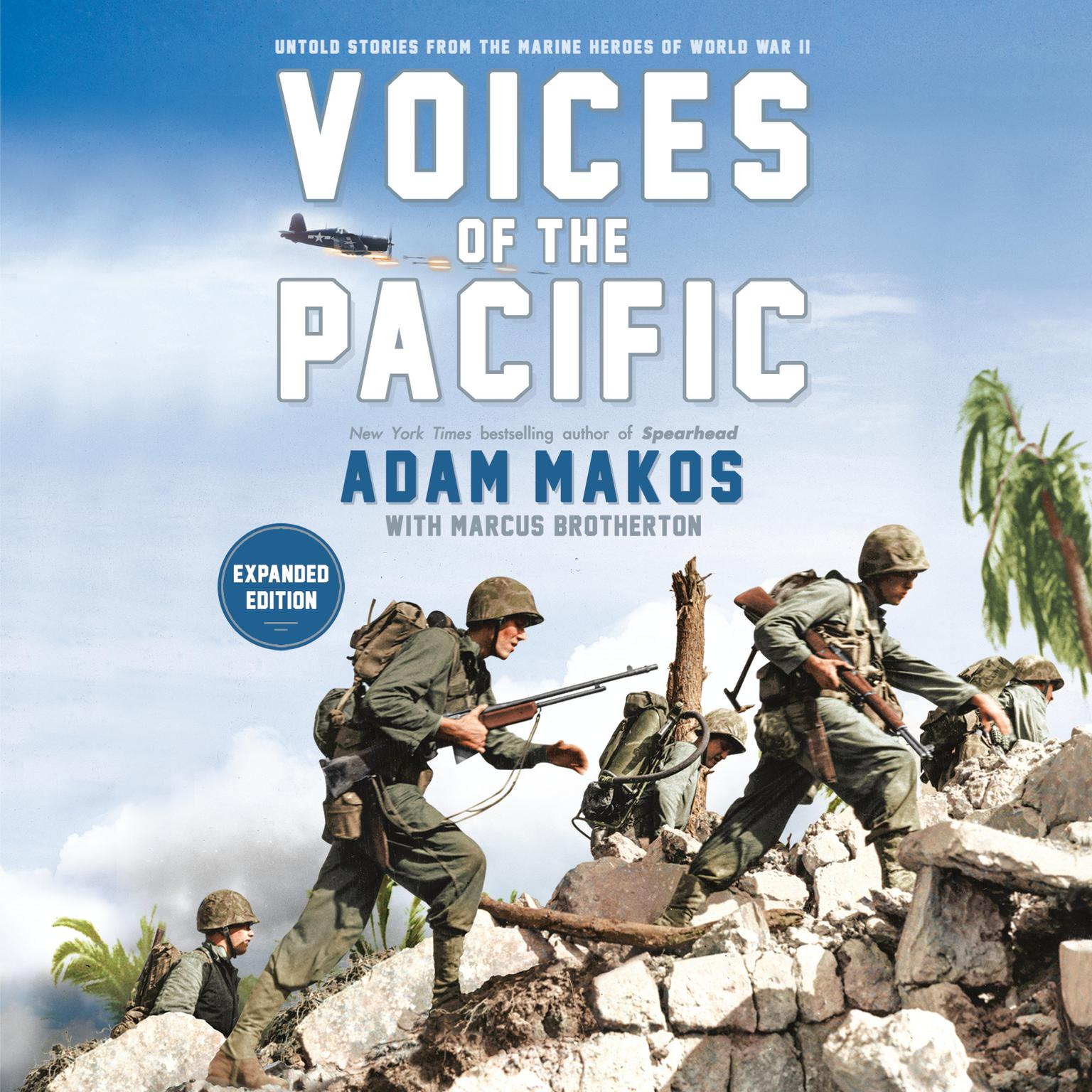 Voices of the Pacific, Expanded Edition: Untold Stories from the Marine Heroes of World War II Audiobook, by Adam Makos
