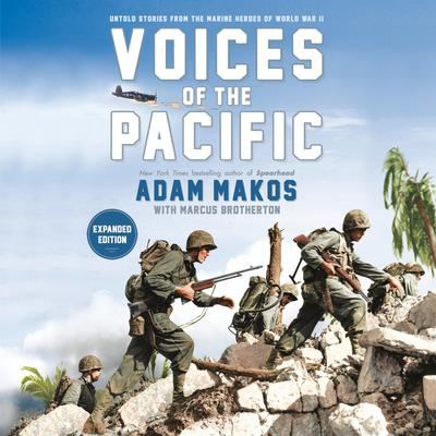 Voices of the Pacific, Expanded Edition: Untold Stories from the Marine Heroes of World War II Audiobook, by