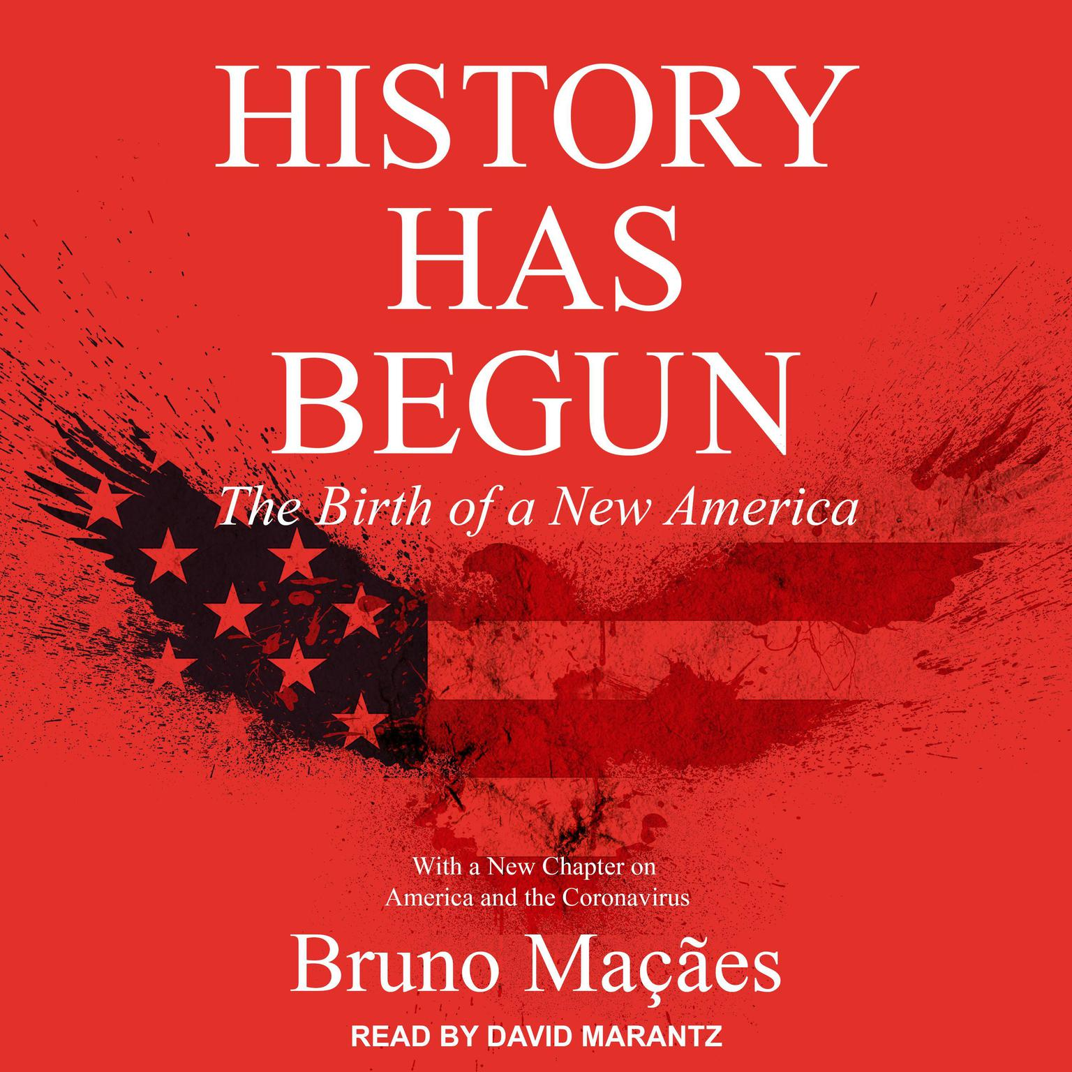 History Has Begun: The Birth of a New America Audiobook, by Bruno Macaes