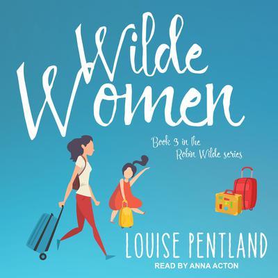 Wilde Women Audiobook, by Louise Pentland