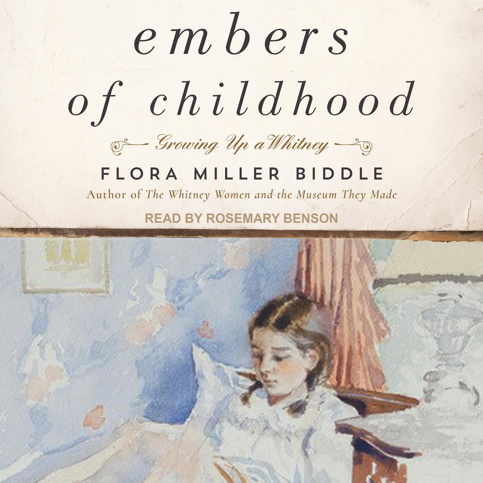 Embers of Childhood: Growing Up a Whitney Audiobook, by Flora Miller Biddle