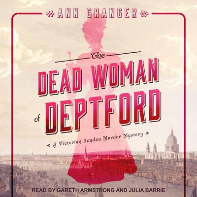 The Dead Woman of Deptford: A Victorian London Murder Mystery Audiobook, by Ann Granger