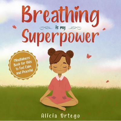 Breathing is My Superpower Audiobook, by Alicia Ortego