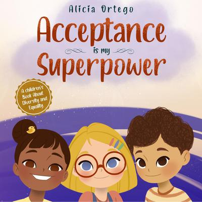 Acceptance is my Superpower Audiobook, by Alicia Ortego