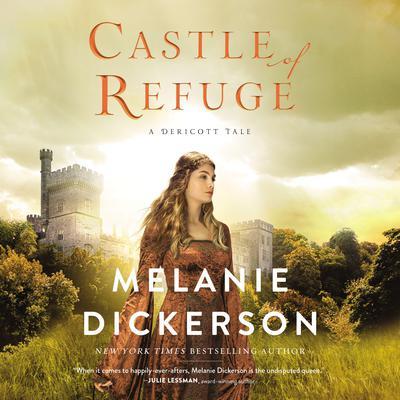 Castle of Refuge Audiobook, by Melanie Dickerson