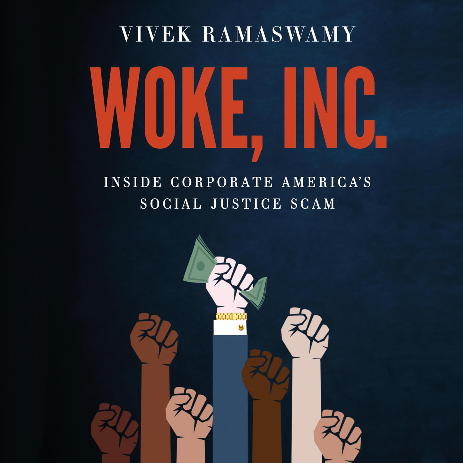 Woke, Inc.: Inside Corporate Americas Social Justice Scam Audiobook, by Vivek Ramaswamy