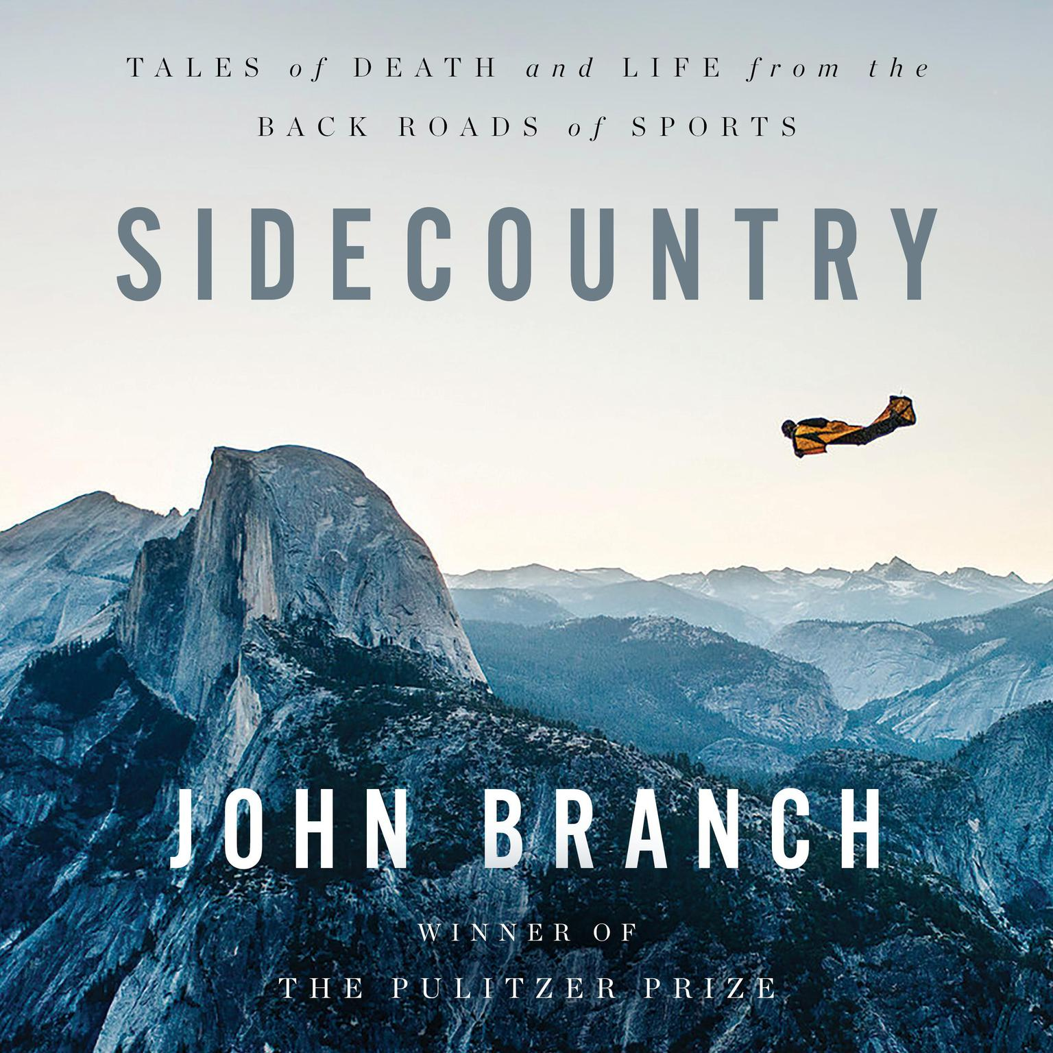 Sidecountry: Tales of Death and Life from the Back Roads of Sports Audiobook, by John Branch