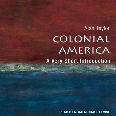 Colonial America: A Very Short Introduction Audiobook, by