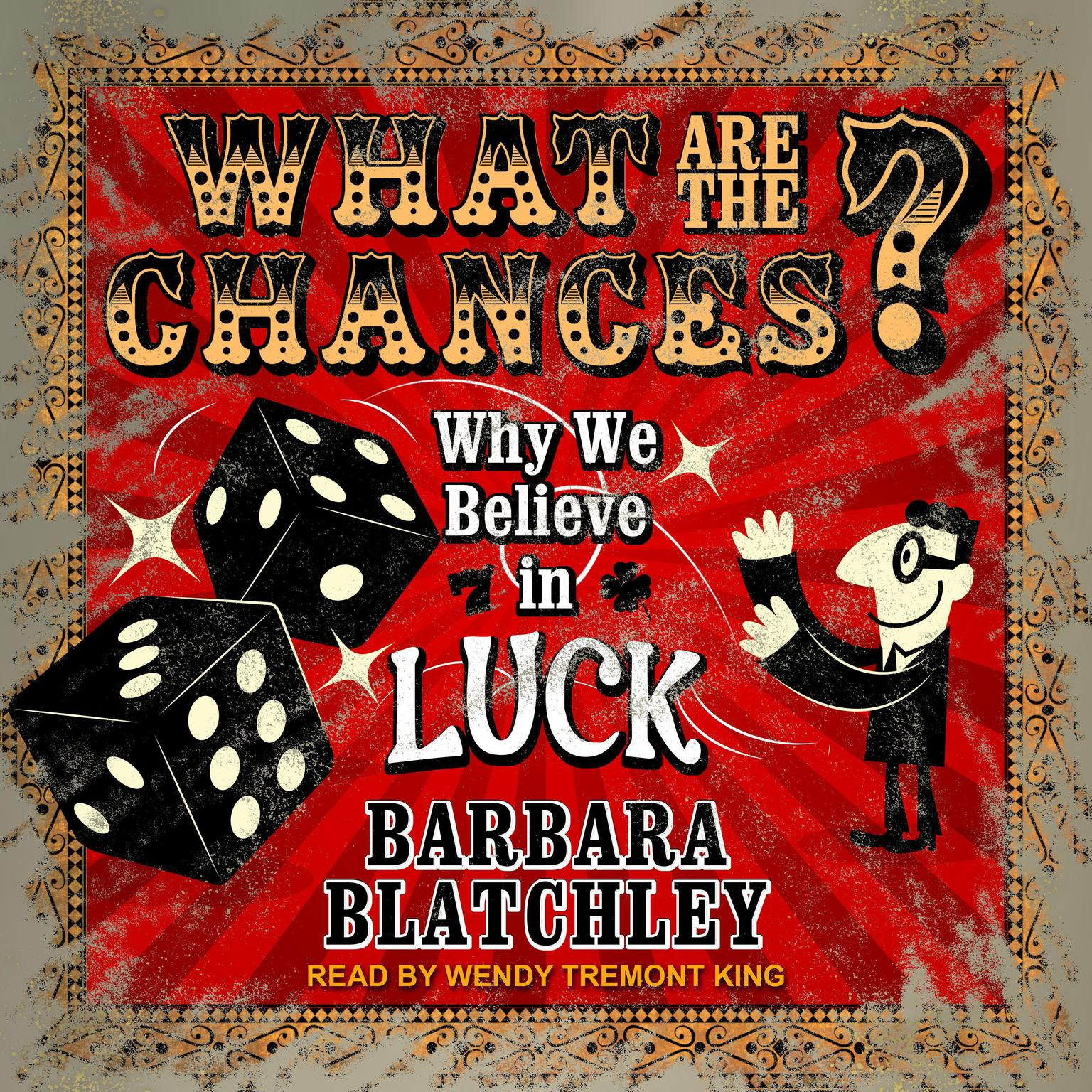What Are the Chances?: Why We Believe in Luck Audiobook, by Barbara Blatchley