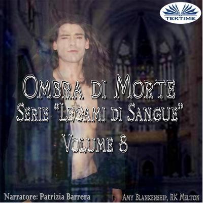 Ombra Di Morte; (Legami Di Sangue - Volume 8) Audiobook, by Amy Blankenship