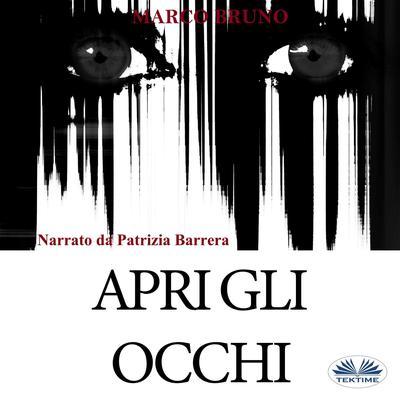 Apri Gli Occhi Audiobook, by Marco Bruno