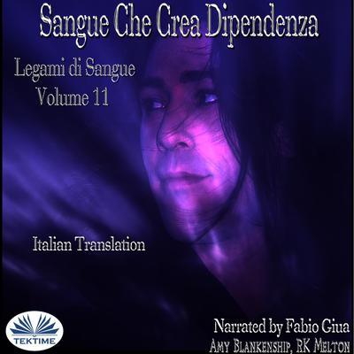 Sangue Che Crea Dipendenza Audiobook, by Amy Blankenship