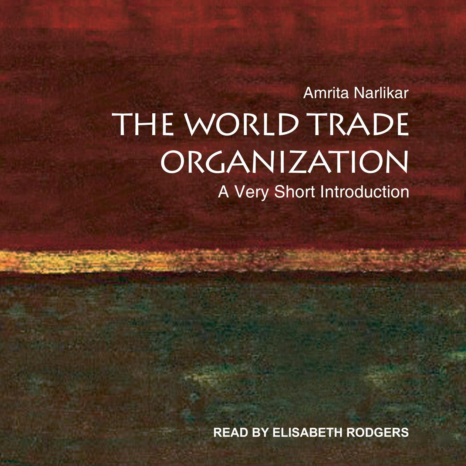 The World Trade Organization: A Very Short Introduction Audiobook, by Amrita Narlikar