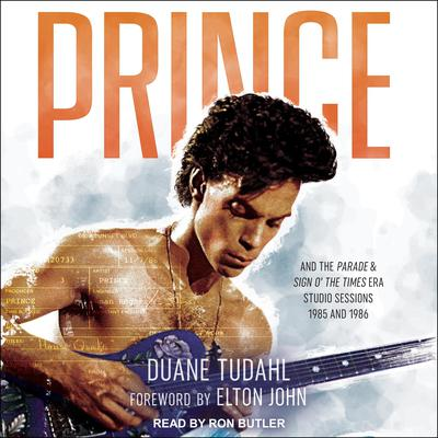 Prince and the Parade and Sign O' the Times Era Studio Sessions: 1985 and 1986 Audiobook, by Duane Tudahl