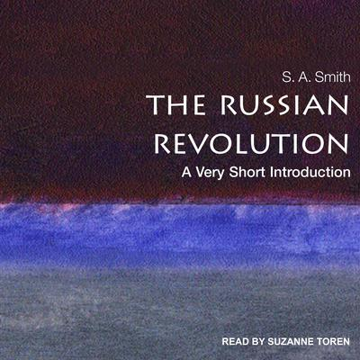The Russian Revolution: A Very Short Introduction Audiobook, by S.A. Smith