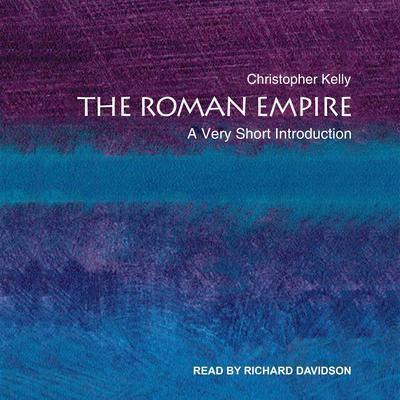 The Roman Empire: A Very Short Introduction Audiobook, by Christopher Kelly