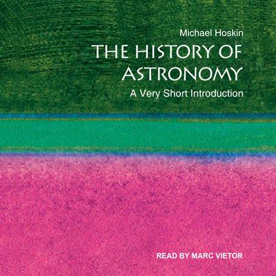 The History of Astronomy: A Very Short Introduction Audiobook, by Michael Hoskin