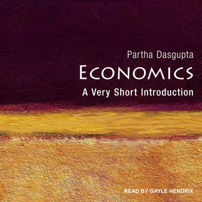Economics: A Very Short Introduction Audiobook, by Partha Dasgupta