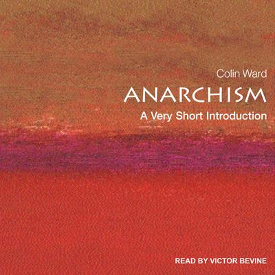 Anarchism: A Very Short Introduction Audiobook, by