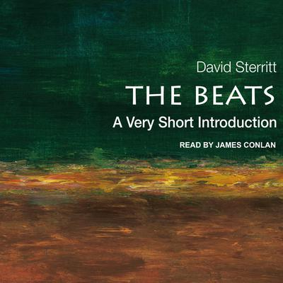 The Beats: A Very Short Introduction Audiobook, by David Sterritt