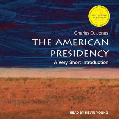 The American Presidency: A Very Short Introduction (2nd Edition) Audiobook, by Charles O. Jones