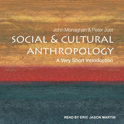 Social and Cultural Anthropology: A Very Short Introduction Audiobook, by John Monaghan