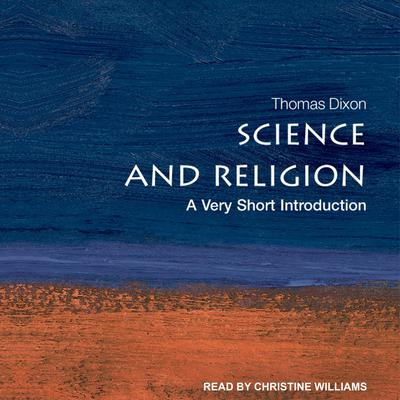 Science and Religion: A Very Short Introduction Audiobook, by Thomas Dixon