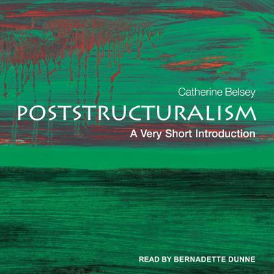 Poststructuralism: A Very Short Introduction Audiobook, by Catherine Belsey