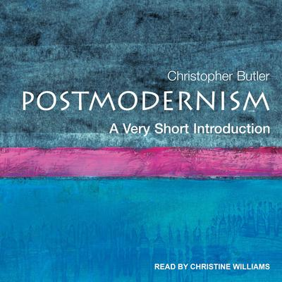 Postmodernism: A Very Short Introduction Audiobook, by Christopher Butler