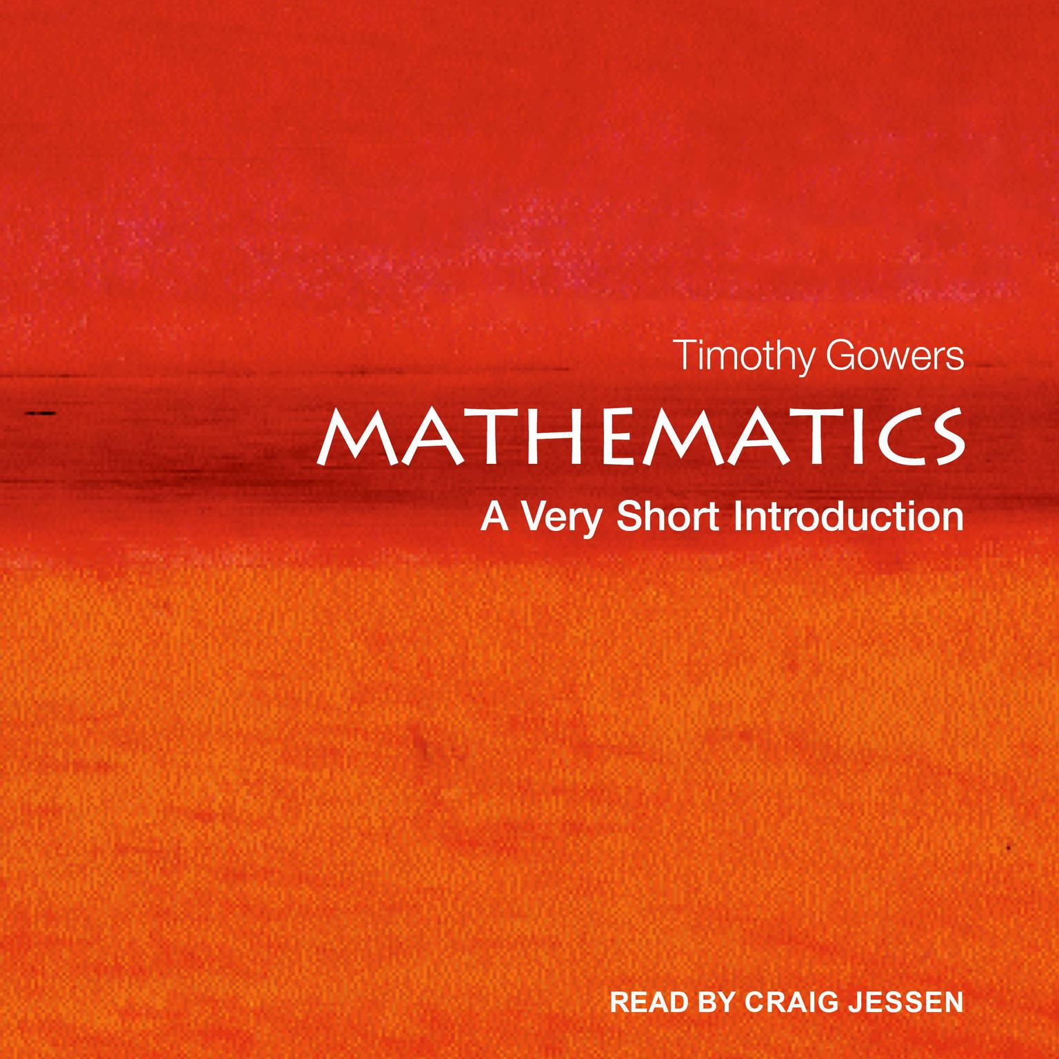 Mathematics: A Very Short Introduction Audiobook, by Timothy Gowers