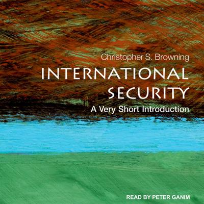 International Security: A Very Short Introduction Audiobook, by Christopher S. Browning