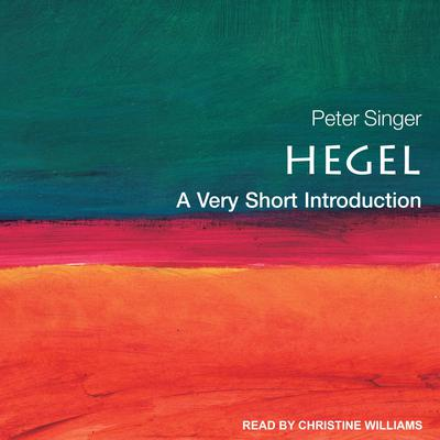 Hegel: A Very Short Introduction Audiobook, by Peter Singer