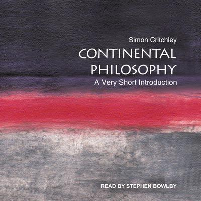 Continental Philosophy: A Very Short Introduction Audiobook, by Simon Critchley