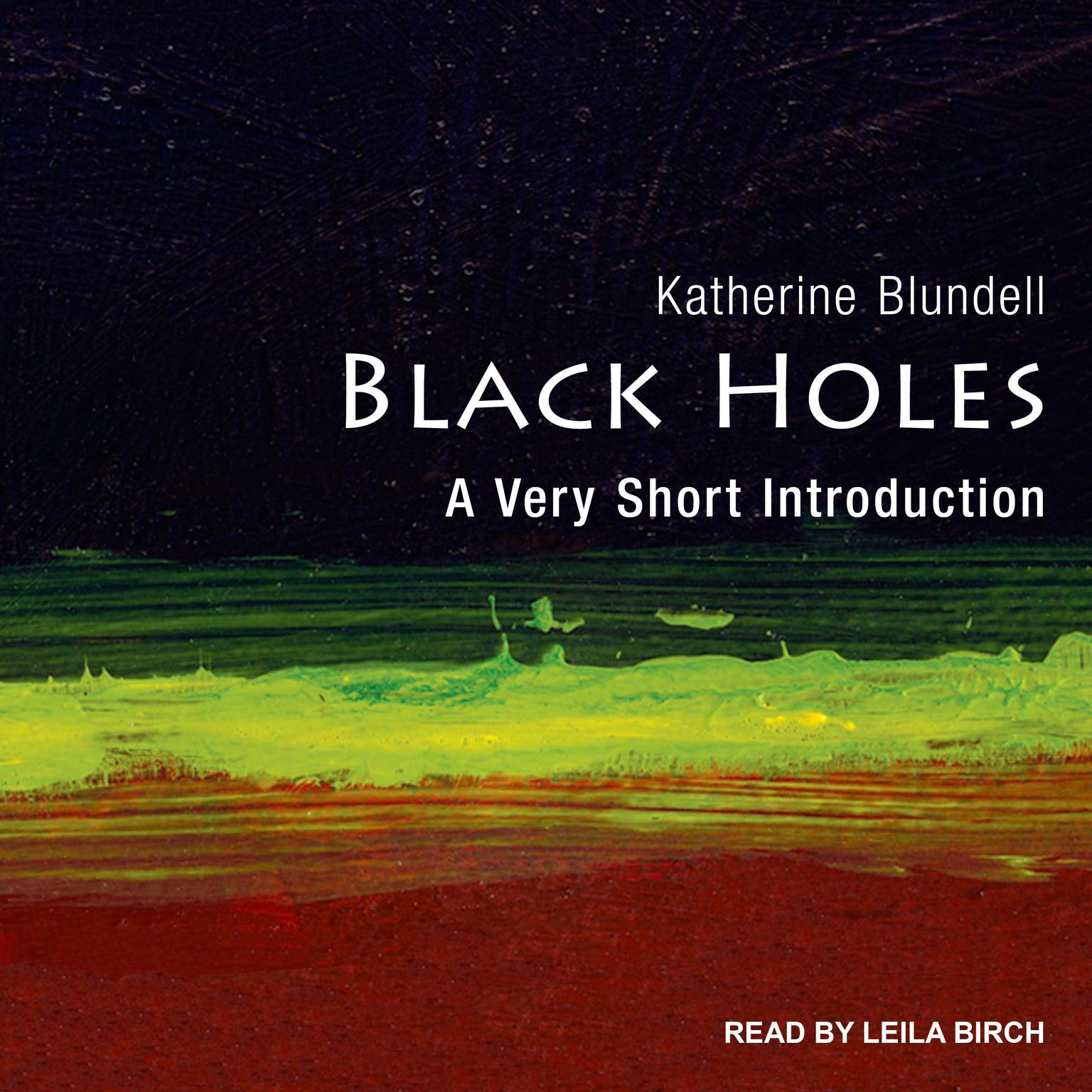 Black Holes: A Very Short Introduction Audiobook, by Katherine Blundell