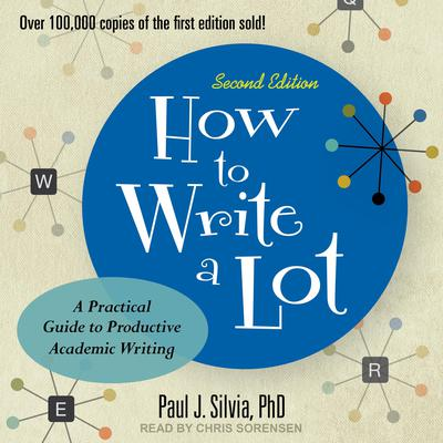 How to Write a Lot: A Practical Guide to Productive Academic Writing (2nd Edition) Audiobook, by Paul J. Silvia