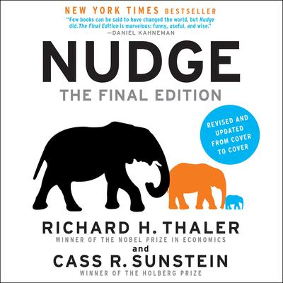 Nudge: The Final Edition: Improving Decisions About Money, Health, And The Environment Audiobook, by Richard H. Thaler, Cass R. Sunstein