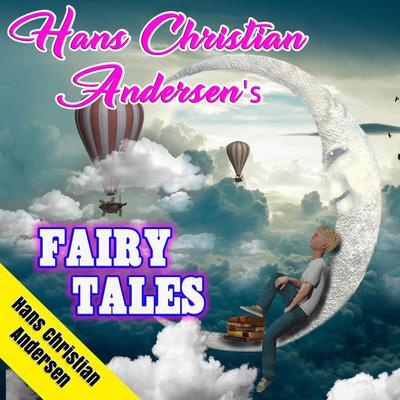 Hans Christian Andersens Fairy Tales Audiobook, by Hans Christian Andersen